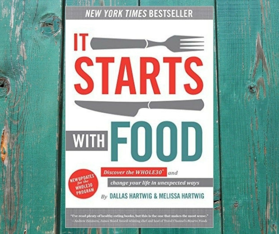 Whole 30 Book It Starts With Food