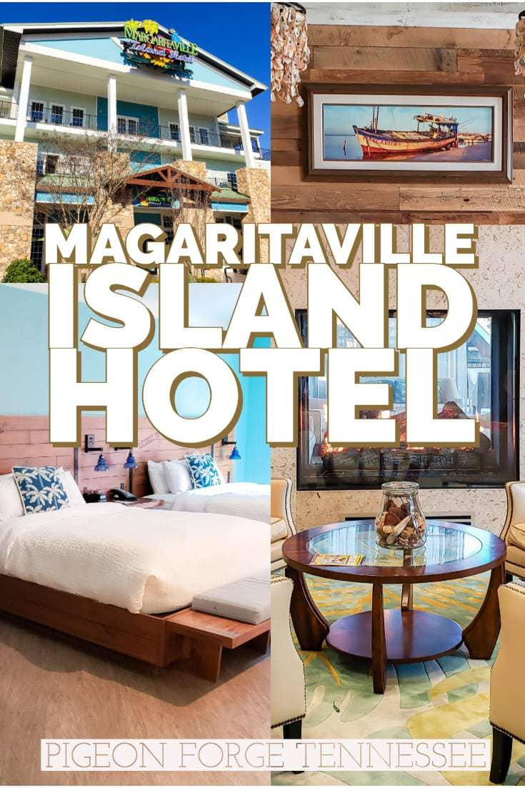 5 Reasons To Love The Margaritaville Island Hotel in Pigeon Forge, TN