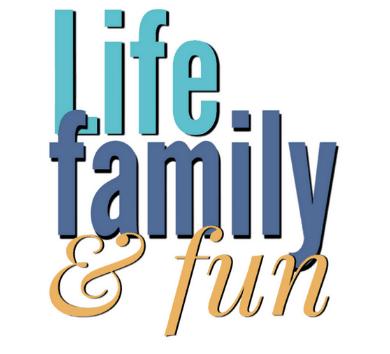Life Family and Fun