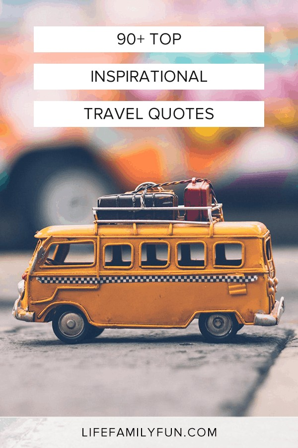 Favorite Travel Quotes, Inspiring Travel Quotes, Famous Travel Quotes