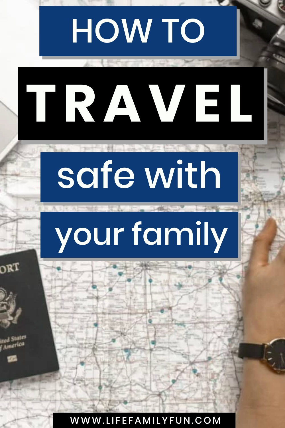 How To Travel Safe With Your Family – 5 Important Travel Tips To Keep In Mind